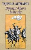 Omslagsbilde av Dsjengis-khans hvite sky