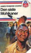 Omslagsbilde av Den siste mohikaner ; En reise til jordens indre