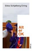 """Alt er OK - ungdomsroman"" av Ebba Schjølberg Eiring"