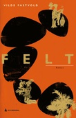 """Felt - roman"" av Vilde Fastvold"