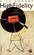 """""""High fidelity - en roman om hjerte/smerte"""" av Nick Hornby"""