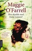 """""""Hva skjedde med Esme Lennox"""" av Maggie O'Farrell"""