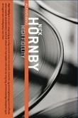 """""""High fidelity - roman"""" av Nick Hornby"""