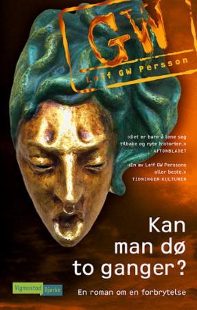 """""""Kan man dø to ganger? - en roman om en forbrytelse"""" av Leif G.W. Persson"""