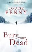 """Bury your dead"" av Louise Penny"