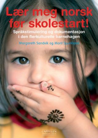 """""""Lær meg norsk før skolestart! - språkstimulering og kartlegging i den flerkulturelle barnehagen"""" av Margareth Sandvik"""