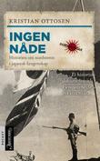 """""""Ingen nåde - historien om nordmenn i japansk fangenskap"""" av Kristian Ottosen"""