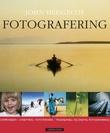 """""""Fotografering Komposisjon, lyssetting, fototeknikk, tradisjonell og digital fotografering"""" av John Hedgecoe"""