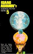 """""""Isaac Asimov`s Science fiction serie. Bok.5 - Brian W. Aldiss, John Varley, Keiht Laumer, Isaac Asimov, og flere av science-litteraturens mestere i utvalg!"""" av Isaac Asimov"""