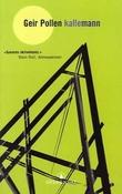 """""""Kallemann - roman"""" av Geir Pollen"""