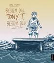 """""""Bestem deg, Tony T, bestem deg!"""" av Erna Osland"""