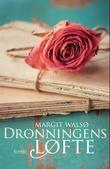 """""""Dronningens løfte - roman"""" av Margit Walsø"""