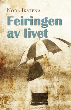 """""""Feiringen av livet"""" av Nora Ikstena"""