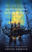 """""""The last report on the miracles at Little No Horse"""" av Louise Erdrich"""
