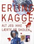 """""""Alt jeg ikke lærte på skolen"""" av Erling Kagge"""