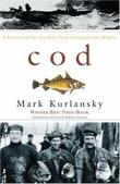 """Cod a biography of the fish that changed the world"" av Mark Kurlansky"