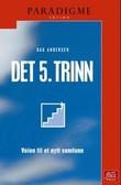 """""""Det 5. trinn - veien til et nytt samfunn"""" av Dag Andersen"""