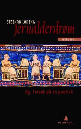 """""""Jernalderdrøm - andre bok"""" av Steinar Løding"""