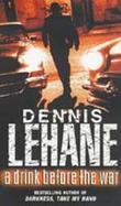 """A drink before the war"" av Dennis Lehane"