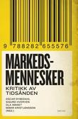 """""""Markedsmennesker - kritikk av tidsånden"""" av Oscar Dybedahl"""