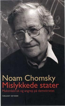 """""""Mislykkede stater - maktmisbruk og angrep på demokratiet"""" av Noam Chomsky"""