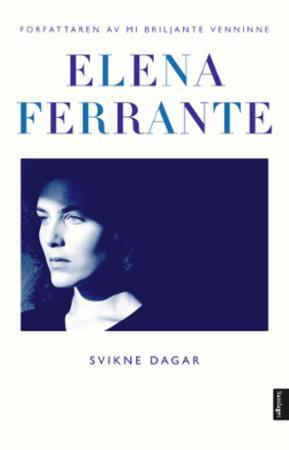 """""""Svikne dagar - roman"""" av Elena Ferrante"""