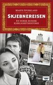 """""""Skjebnereisen - en norsk-russisk kjærlighetshistorie"""" av Marte Spurkland"""