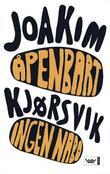 """""""Åpenbart ingen nabo - historier"""" av Joakim Kjørsvik"""