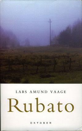 """Rubato - roman"" av Lars Amund Vaage"