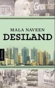 """""""Desiland - roman"""" av Mala Naveen"""