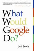 """What Would Google Do?"" av Jeff Jarvis"
