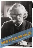 """""""Med viten og vilje - Gösta Mittag-Leffler (1846-1927)"""" av Arild Stubhaug"""