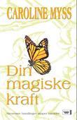 """""""Din magiske kraft - sjenerøse handlinger kan skape mirakler"""" av Caroline Myss"""