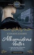 """""""Alkymistens datter"""" av Katharine McMahon"""