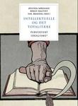 """""""Intellektuelle og det totalitære pervertert idealisme?"""" av Øystein Sørensen"""