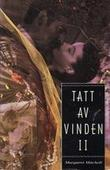 """Tatt av vinden. Bd. 2"" av Margaret Mitchell"