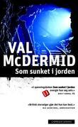 """""""Som sunket i jorden"""" av Val McDermid"""