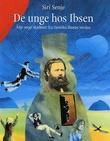 """""""De unge hos Ibsen - åtte unge skjebner fra Henrik Ibsens verden"""" av Siri Senje"""