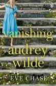 """""""The vanishing of Audrey Wilde"""" av Eve Chase"""