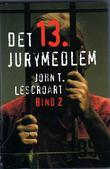 """""""Det 13. jurymedlem 2"""" av John T. Lescroart"""