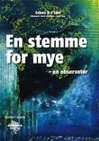 """""""En stemme for mye - en observatør"""" av Esben B-J Jaer"""
