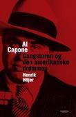 """""""Al Capone - gangsteren og den amerikanske drømmen"""" av Henrik Höjer"""