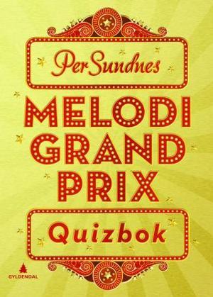 """Melodi Grand Prix - quizbok"" av Per Sundnes"