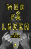 """Med på leken - roman"" av Kristin von Hirsch"