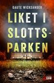 """""""Liket i Slottsparken - kriminalroman"""" av Gaute Wicksander"""