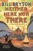 """""""Neither here nor there travels in Europe"""" av Bill Bryson"""