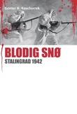 """""""Blodig snø - Stalingrad 1942"""" av Gunter K. Koschorrek"""