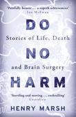 """Do no harm - stories of life, death and brain surge"" av Henry Marsh"