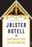 """""""Jølster hotell historier frå eit asylmottak"""" av Katrine Sele"""