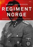 """""""Regiment Norge - historien om en frontkjemperenhet"""" av Harry A. Ellingsen"""